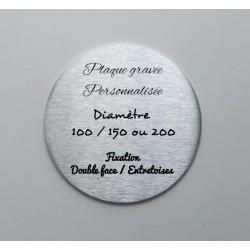 Plaque inox gravée à personnaliser - Diam 100 / 150 / 200