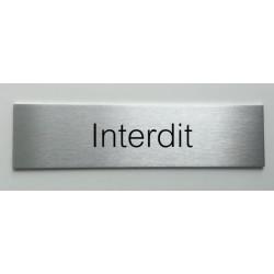 """Plaque de porte d'intérieur inox brossé """"Interdit"""" - 150x50 ou 200x50"""