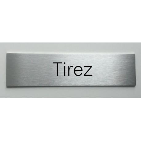 """Plaque de porte d'intérieur inox brossé """"Tirez"""" - 150x50 ou 200x50"""